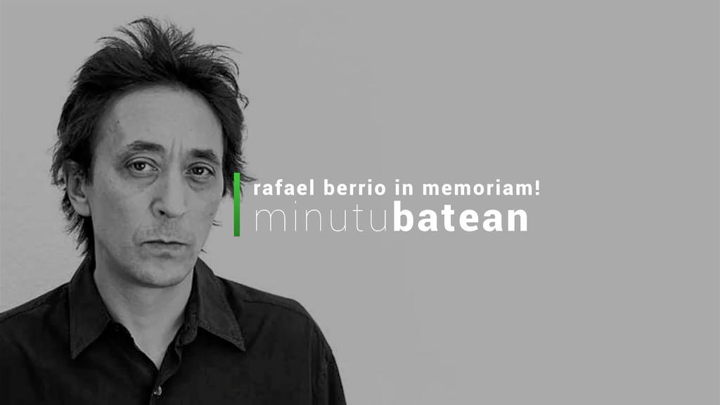 Rafael Berrio musikaria gogoan izango dute egunotan