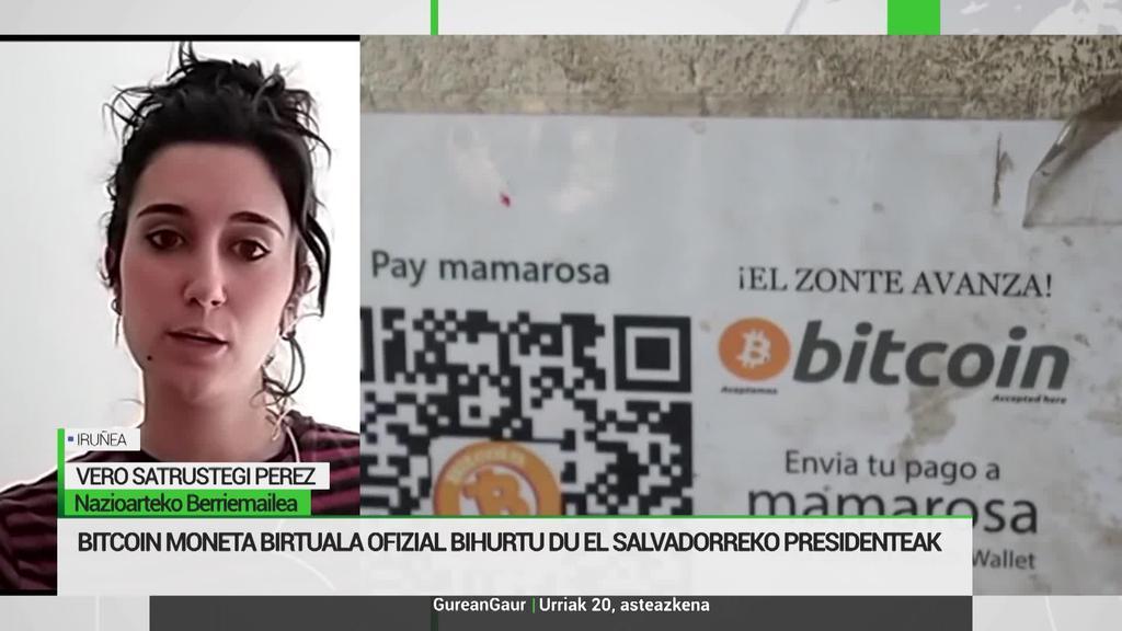 Vero Satrustegi: 'Herritarren nahien aurka bihurtu da Bitcoin moneta ofizial El Salvadorren'
